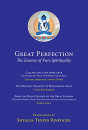 Shyalpa Tenzin Rinpoche : Great Perfection: The Essence of Pure Spirituality